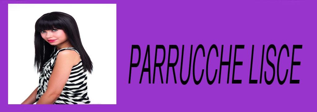 PARRUCCHE LISCE